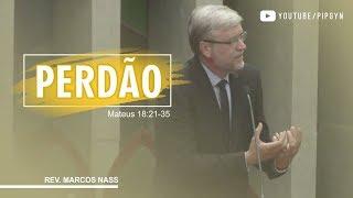 Perdão - Mateus 18:21-35 | Pr. Marcos Nass