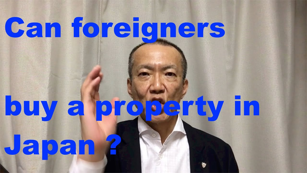 Can foreigners buy a property in Japan ? : Fundamental rules