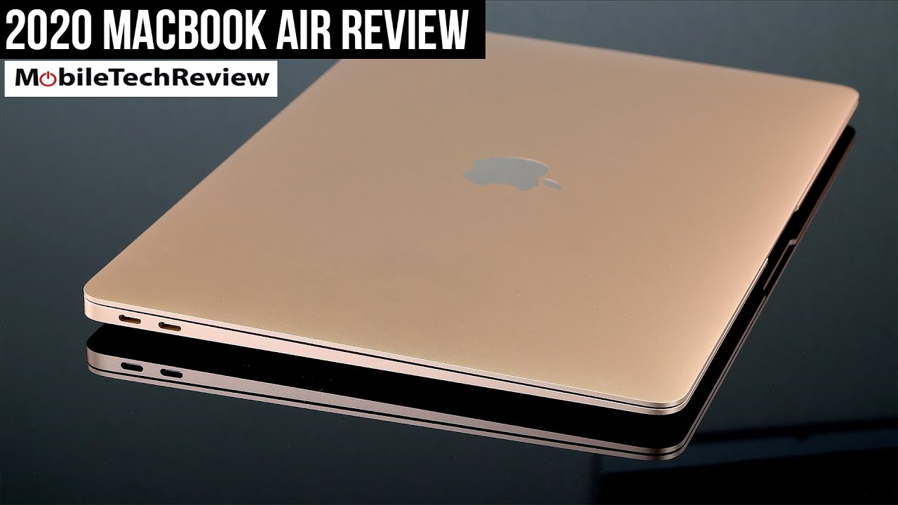 2020 Apple MacBook Air Review - MobileTechReview