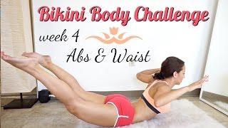 Bikini Body Challenge - Week 4, Abs & waist!