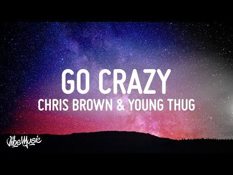 Chris Brown & Young Thug – Go Crazy (Lyrics)