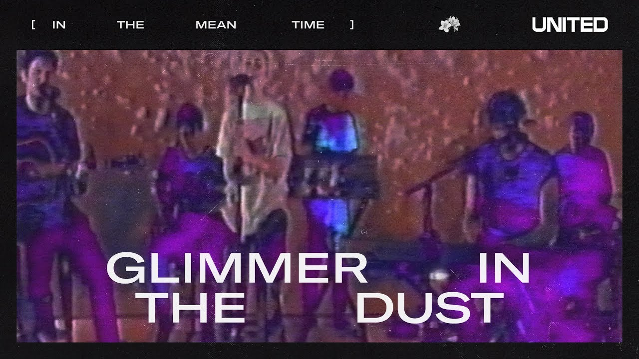 Download Glimmer In The Dust - Hillsong UNITED