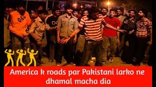America k roads par Pakistani boys ne dhamal macha di 2018