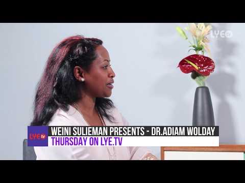 Teaser - Weini Sulieman Presents #17 - Interview - Dr.Adiam Wolday /ሓኪም ስኒ Thursday on Lye.tv