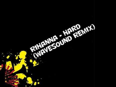 Rihanna - Hard (Wavesound Remix) + Download Link