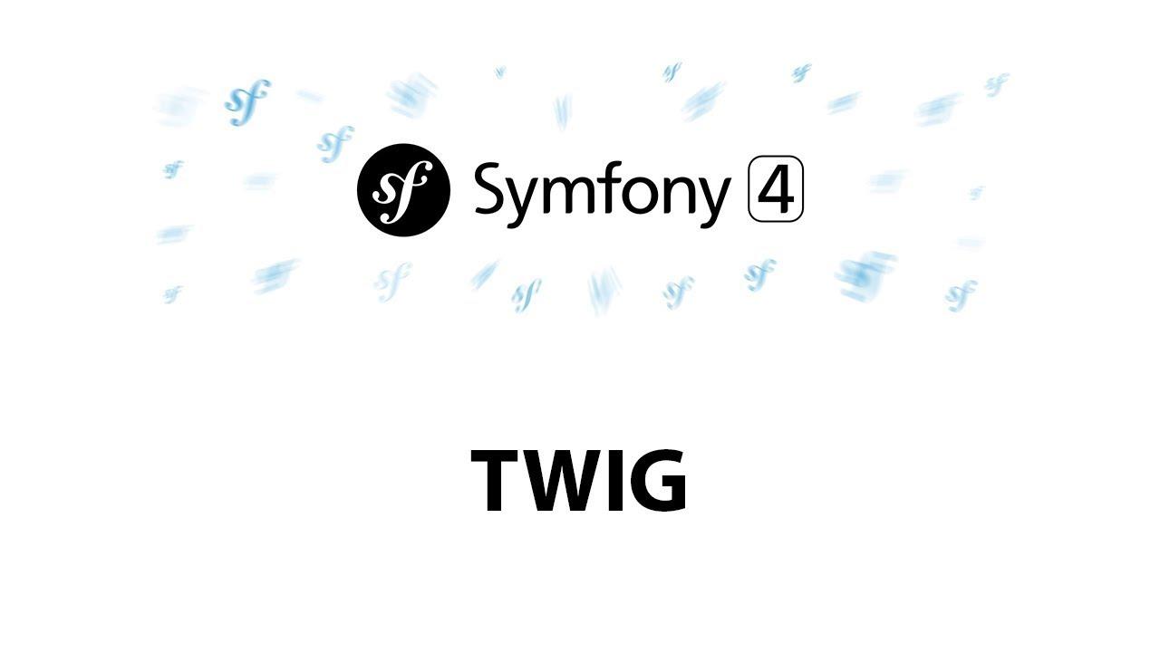 7 - Twig in Symfony 4 for Beginners