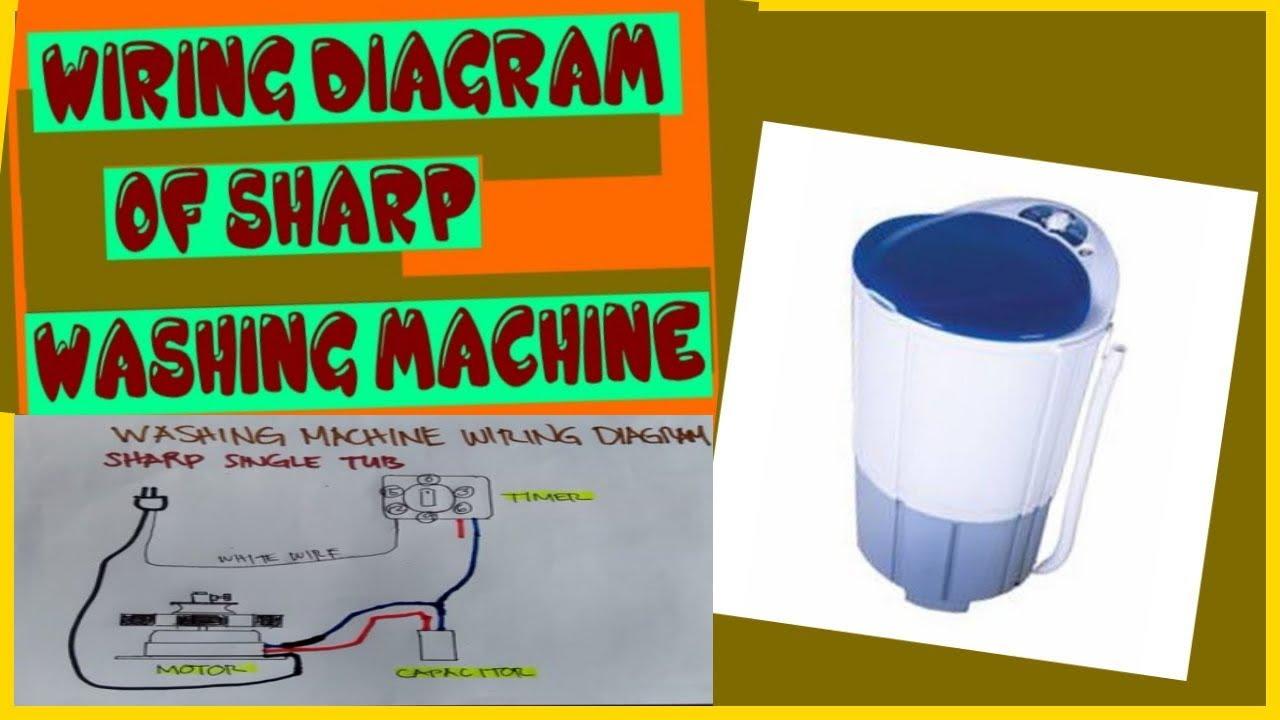 Wiring Diagram Ng Sharp Washing Machine  Washing Machine Wiring I Do
