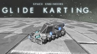 Space Engineers - Glide Karting Preview