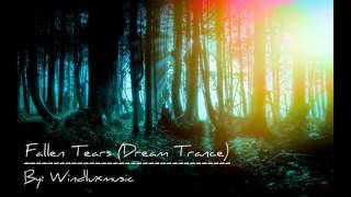 Fallen Tears - Dream Trance (By: Windluxmusic) Geometry dash song