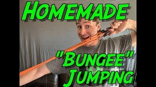 "Story time! Homemade ""Bungee"" Jumping"