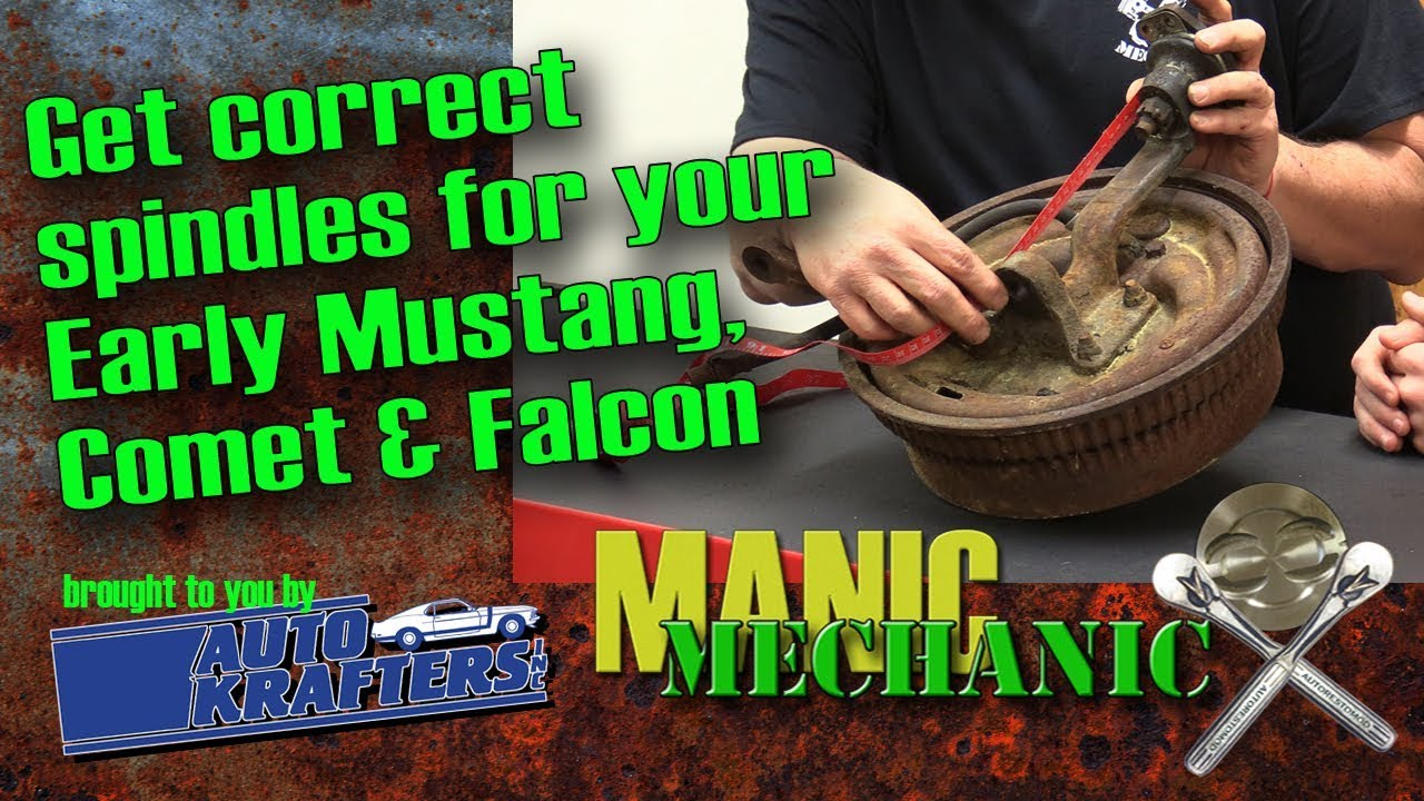 Identify Correct Spindles 1963 1964 1965 1966 Falcon Comet Mustang Manic  Mechanic Episode 38