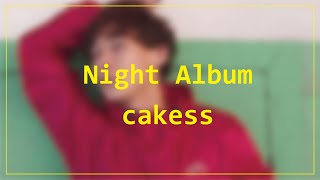 cakess 「Night Album」(OFFICIAL MUSIC VIDEO) 【Profile】 cakess vo ...