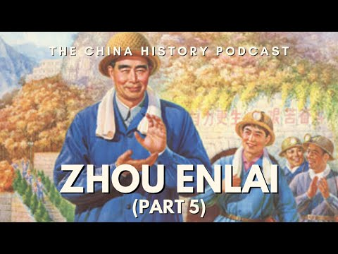 Zhou Enlai Part 5 - The China History Podcast, presented by Laszlo Montgomery