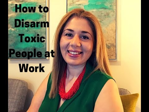 How to Disarm Toxic People at Work