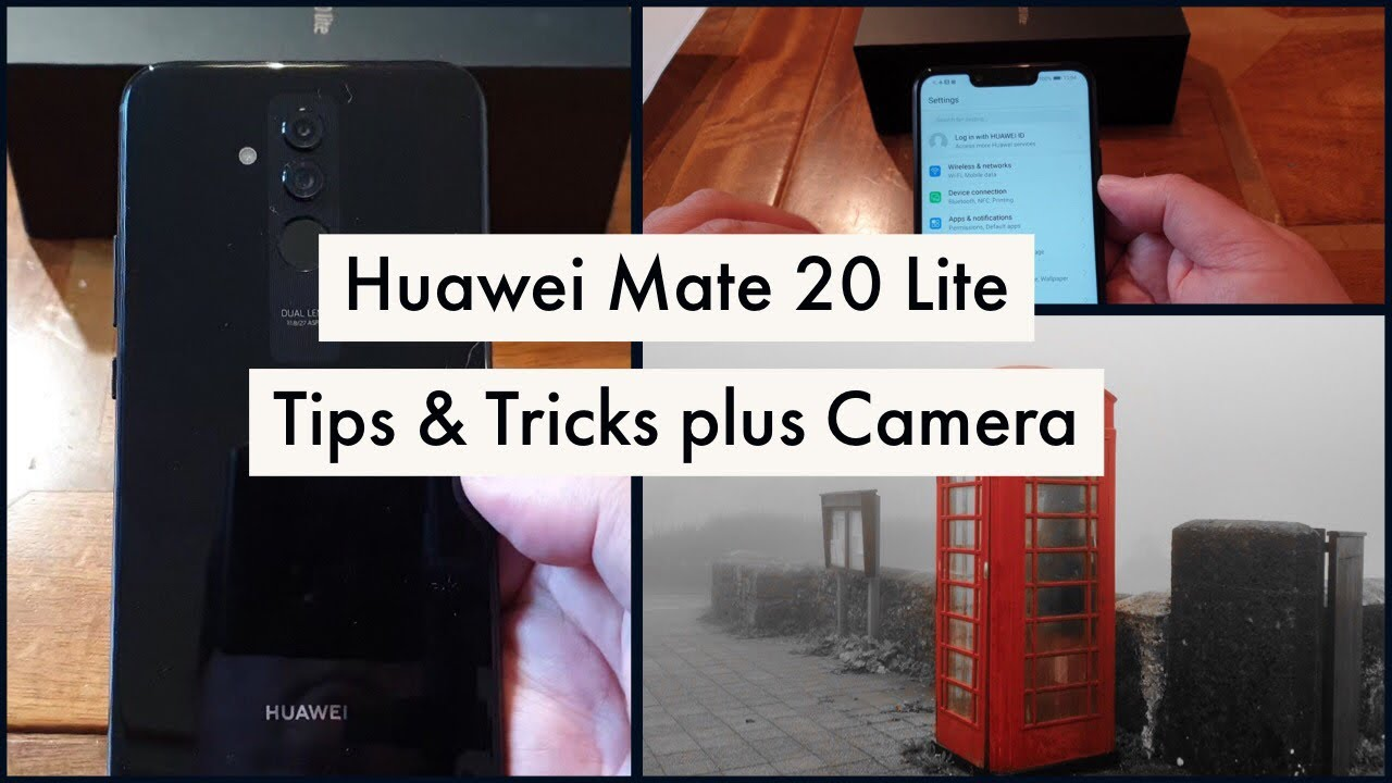 Huawei Mate 20 Lite - Top Tips & Tricks plus Camera