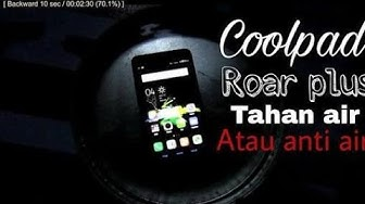 Coolpad roar plus e570 tahan air  I review Coolpad roar plus e570 water test! wi