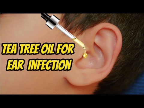 Tea Tree Oil for Ear Infection – How to Treat Ear Infections with Tea Tree Oil Naturally