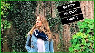 İstanbul'a yakın gezilecek yerler I SAPANCA, MAŞUKİYE, KARTEPE