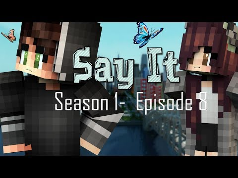 "Say It - ""Confusions & A Date"" {Season 1 - Ep.8} - [Minecraft Roleplay]"
