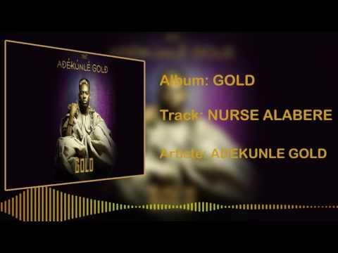 Adekunle Gold - Nurse Alabere [Official Audio]