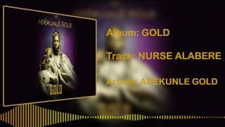 Adekunle Gold - Nurse Alabere [Official Audio]