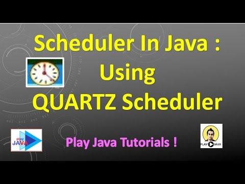 Scheduler in JAVA : Using QUARTZ Scheduler