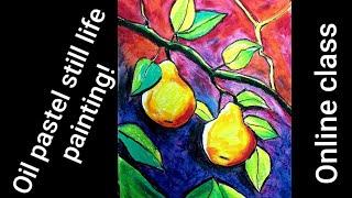 Oil Pastel Still Life Painting Online Class