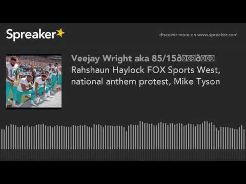 Rahshaun Haylock FOX Sports West, national anthem protest, Mike Tyson