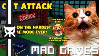 Cat attack! ▼ Mad Games ▼ Random Roblox Games