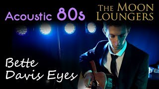 Kim Carnes - Bette Davis Eyes | Acoustic Cover by the Moon Loungers