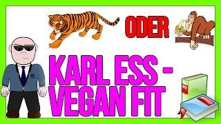 Karl Ess - Vegan Fit Buch | Pflanzenfresser? | pH Wert im Magen | Vitamin C | Ballaststoffe
