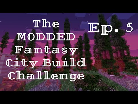 The MODDED Fantasy City Build Challenge Ep. 05 | FARMS AND ADVENTURES!!