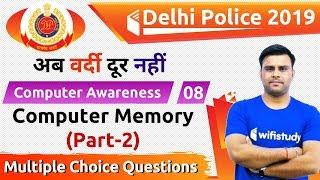 6:30 PM - Delhi Police 2019   Computer Awareness by Pandey Sir   Computer Memory (Part-2), MCQ