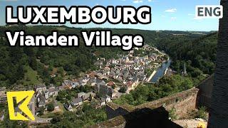 【K】Luxembourg Travel[룩셈부르크 여행]빅토르 위고도 반한 비앙덴 마을/Vianden Village/Victor Hugo/Lift/Panorama