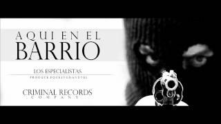 Aqui En El Barrio - 'Los Especialistas' (Prod.By Dandyel & Criminal Records)