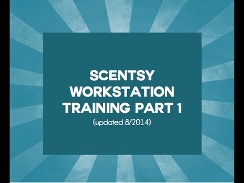 Scentsy Workstation Training (part 1 of 4)!