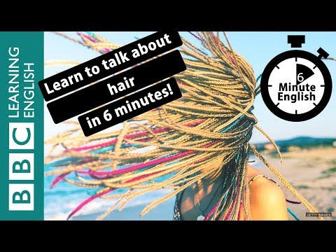 Learn to talk about hair in 6 minutes