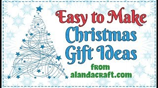 Easy To Make Christmas Gift Ideas (with Full Tutorials)
