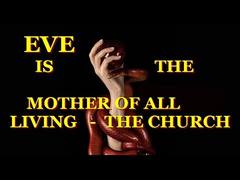 The CHURCH is a WOMAN - HER NAME is EVE