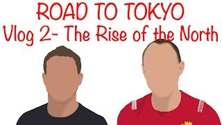 THE RISE OF THE NORTH- Road to Tokyo 2019- Vlog 2- Wal vs SA, Eng v Aus, Scot v Arg, Ire v USA