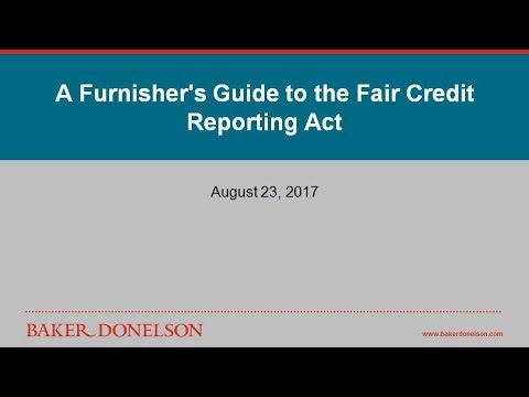A Furnisher's Guide To The Fair Credit Reporting Act