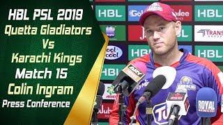 HBL PSL 4 | Match 15 Quetta Gladiators vs Karachi Kings Post Match Press Conference | Colin Ingram