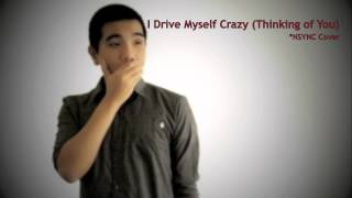 I Drive Myself Crazy (Thinking of You) - NSYNC Cover - John Cedrick
