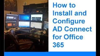 How to Install and Configure AD Connect for Office 365