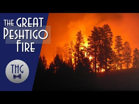 The Deadliest Fire In American History, The Great Peshtigo Fire