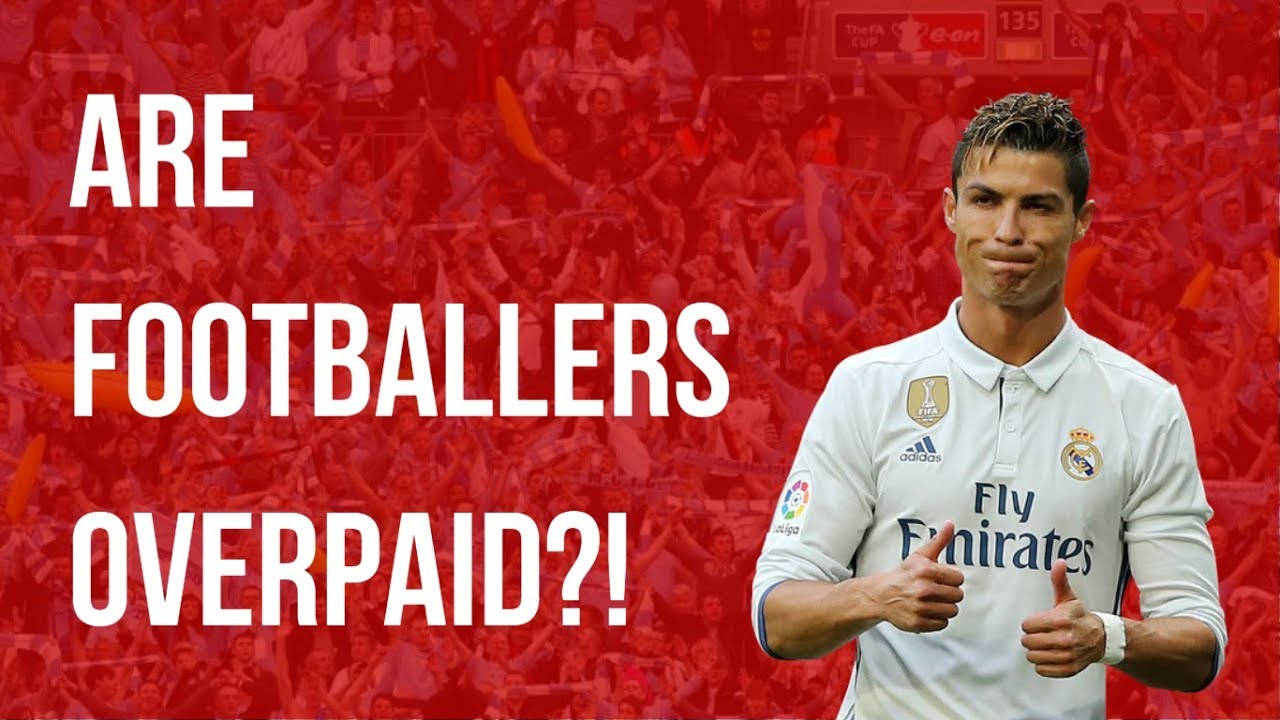 are footballers paid too much Free essay: discursive essay - footballers do not deserve the high salaries they command many people think that footballers are paid too much money for doing.