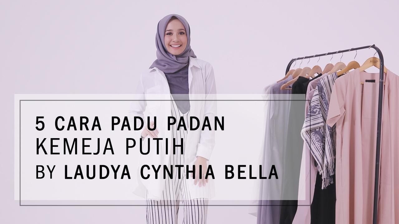 5 Cara Padu Padan Kemeja Putih By Laudya Cynthia Bella YouTube