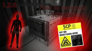 SCP Containment Breach 1 3 9 How To Recontain SCP 106