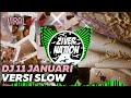 Dj Slow 11 Januari Full Bass