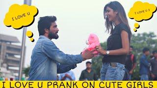 I LOVE U PRANK ON CUTE GIRLS | PRANK STAR